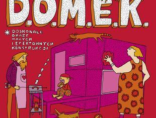 D.O.M.E.K.. Doskonałe Okazy Małych i Efektownych Konstrukcji